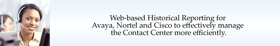 Web Based Historical Reporting for Avaya, Cisco and Nortel