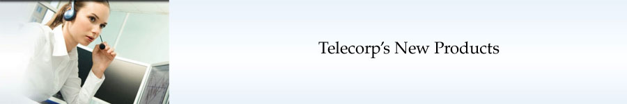New Products from Telecorp Products, Inc.